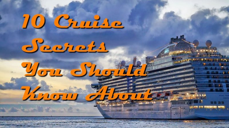 10 Cruise Secrets You Should Know About